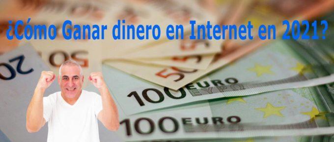 ganar dinero en internet en 2021